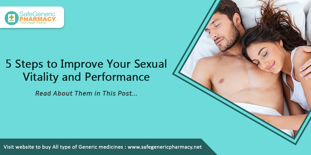 5 Steps to Improve Your Sexual Vitality and Performance