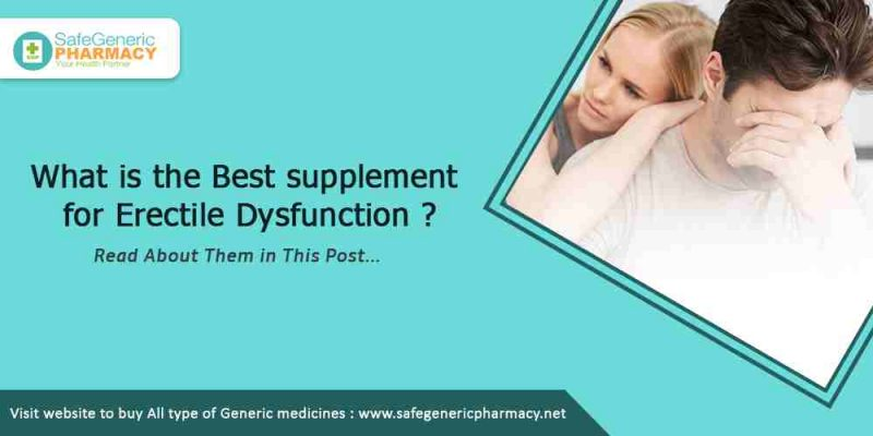 What is the best supplement for erectile dysfunction