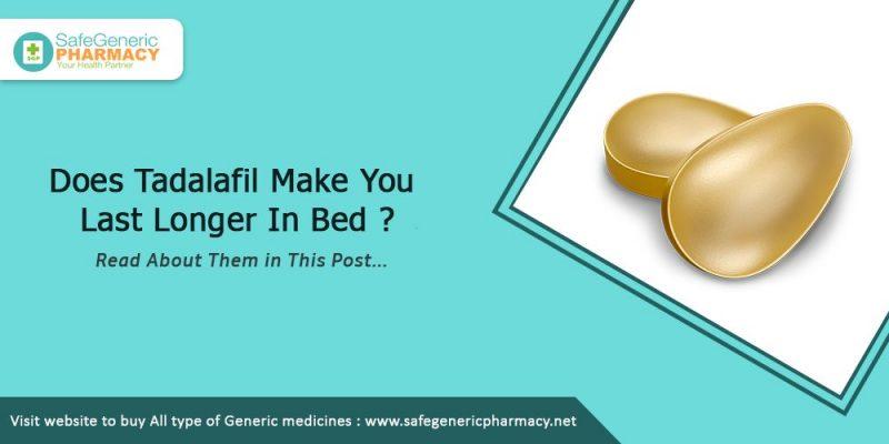 Does Tadalafil Make You Last Longer In Bed?