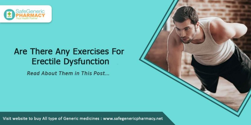 Are there any exercises for erectile dysfunction?