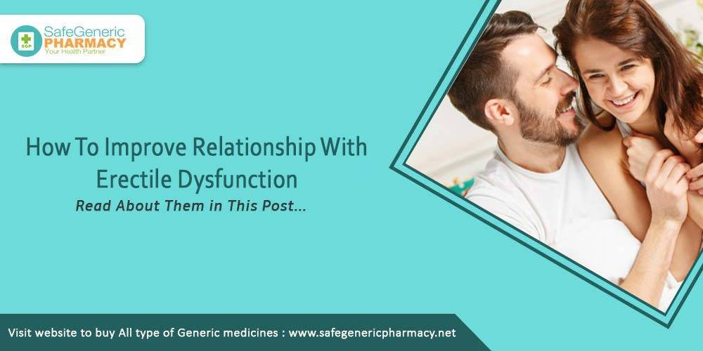 How To Improve Relationship With Erectile Dysfunction