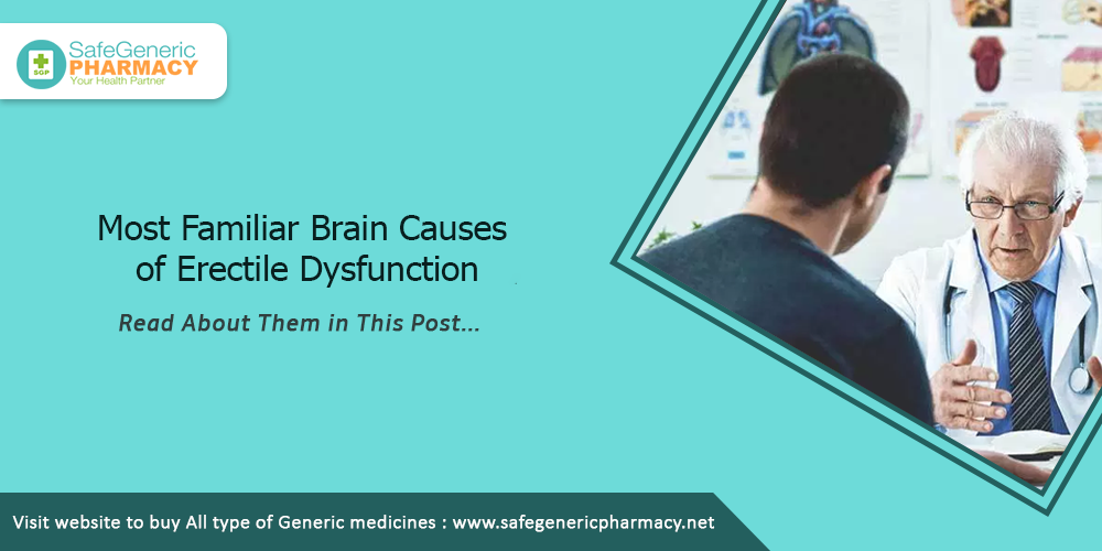 Most Familiar Brain Causes of Erectile Dysfunction